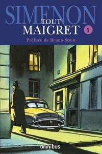 Georges Simenon - Tout Maigret Tome 5 : L'amie de Madame Maigret ; Les mémoires de Maigret ; Maigret au Picratt's ; Maigret en meublé ; Maigret et la Grande perche ; Maigret, Lognon et les gangsters ; Le revolver de Maigret ; Maigret et l'homme du banc.