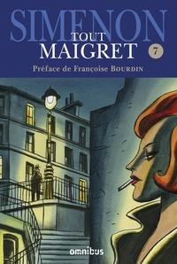 Georges Simenon - Tout Maigret Tome 7 : 1956-1961 - Maigret s'amuse ; Maigret voyage ; Les Scrupules de Maigret ; Maigret et les témoins récalcitrants ; Une confidence de Maigret ; Maigret aux assises ; Maigret et les vieillards ; Maigret et le voleur paresseux etc..