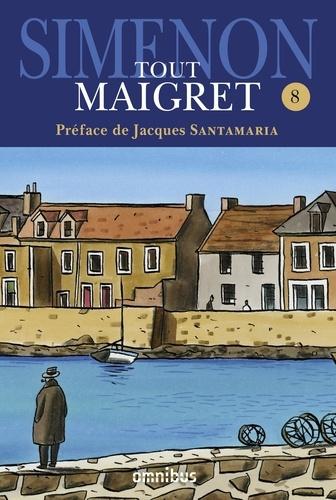 Tout Maigret Tome 8 1962-1967. Maigret et le client du samedi ; Maigret et le clochard ; La Colère de Maigret ; Maigret et le fantôme ; Maigret se défend ; La Patience de Maigret ; Maigret et l'affaire Nahour ; Le Voleur de Maigret ; Maigret à Vichy