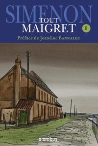 Georges Simenon - Tout Maigret Tome 9 : Maigret hésite ; L'Ami d'enfance de Maigret ; Maigret et le tueur ; Maigret et le marchand de vin ; La Folle de Maigret ; Maigret et l'homme tout seul ; Maigret et l'indicateur ; Maigret et Monsieur Chalres.