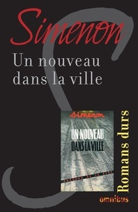 Georges Simenon - Un nouveau dans la ville.