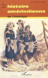 Georges Sioui - Pour une histoire amérindienne de l'Amérique.
