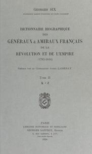 Georges Six - Dictionnaire biographique des généraux & amiraux français de la Révolution et de l'Empire (1792-1814) - 2 volumes.