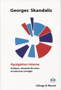 Georges Skandalis - Agrégation interne - Analyse, résumés de cours et exercices corrigés.