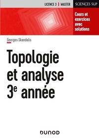 Georges Skandalis - Topologie et analyse - Cours et exercices avec solutions.