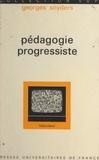 Georges Snyders et Gaston Mialaret - Pédagogie progressiste - Éducation traditionnelle et éducation nouvelle.