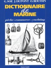 Georges Soé et J Dupont - Dictionnaire de marine - Pêche, commerce, yachting.