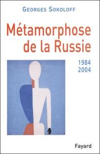 Georges Sokoloff - Métamorphose de la Russie (1984-2004).