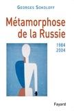 Georges Sokoloff - Métamorphose de la Russie - 1984-2004.