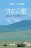 Georges Sokoloff - Nos ancêtres les nomades - L'épopée indo-européenne.
