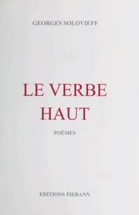 Georges Solovieff - Le Verbe Haut - Poèmes.