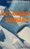 Georges Sonnier - Le Combat singulier.