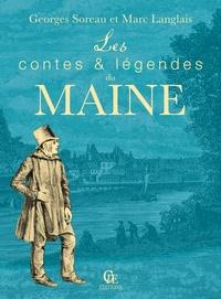 Georges Soreau et Marc Langlais - Les Contes et légendes du Maine.