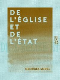 Georges Sorel - De l'Église et de l'État - Fragments.