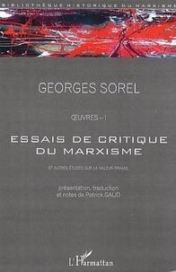 Georges Sorel - Essais de critique du marxisme et autres études sur la valeur du travail - Oeuvres, tome 1.