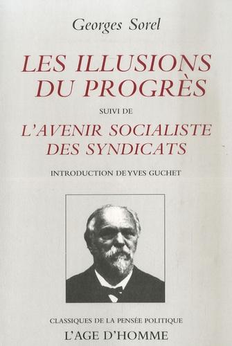 Georges Sorel - Les illusions du progrès - Suivi de L'avenir socialiste des syndicats.