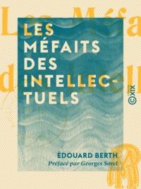 Georges Sorel et Edouard Berth - Les Méfaits des intellectuels.