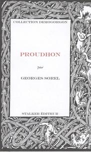 Georges Sorel - Proudhon - Essai sur la philosophie de Proudhon.