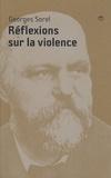 Georges Sorel - Réflexions sur la violence.
