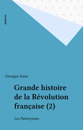 Grande histoire de la Révolution française (2). Les Paroxysmes