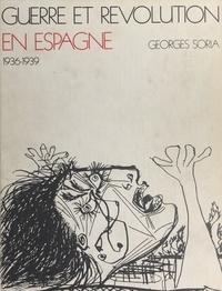 Georges Soria et  Collectif - Guerre et révolution en Espagne, 1936-1939 (1) : Genèse.