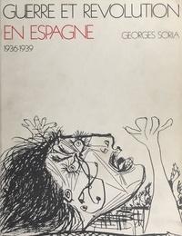 Georges Soria et  Chagall - Guerre et révolution en Espagne, 1936-1939 (2) : L'affrontement.