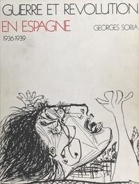 Georges Soria et  Collectif - Guerre et révolution en Espagne, 1936-1939 (4) : L'équilibre rompu.