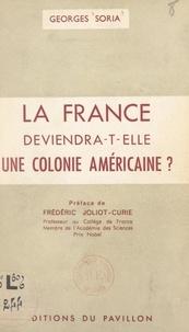 Georges Soria et Frédéric Joliot-Curie - La France deviendra-t-elle une colonie américaine ?.