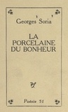 Georges Soria et Jean Marcenac - La porcelaine du bonheur.
