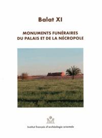 Georges Soukiassian - Balat - Volume 11, Monuments funéraires du palais et de la nécropole.