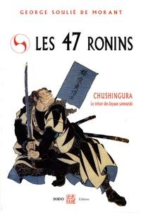 Georges Soulié de Morant - Les 47 rônins - Le trésor des loyaux samouraïs.