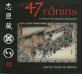 Georges Soulié de Morant - Les 47 Ronins - Le trésor des loyaux samouraïs.
