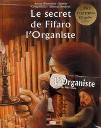 Albertus Dercksen et Georges Sourine - Le secret de Fifaro l'organiste. - Avec CD audio.
