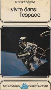 Georges Sourine - Vivre dans l'espace.