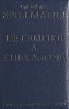 Georges Spillmann et Alain Decaux - De l'Empire à l'hexagone.