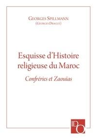 Georges Spillmann - Esquisse d'Histoire religieuse du Maroc - Confréries et Zaouïas.