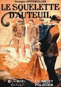 Georges Spitzmuller - Le squelette d'Auteuil.