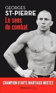 Livres téléchargeables gratuitement pour téléphone Android Le sens du combat (French Edition) par Georges St-Pierre