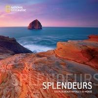 Georges Steinmetz et Susan tyler Hitchcock - Splendeur - Les plus beaux paysages du monde - Les plus beaux paysages du monde.