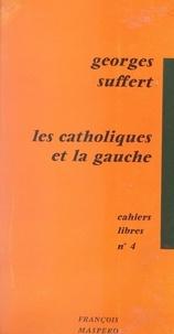 Georges Suffert - Les catholiques et la gauche.