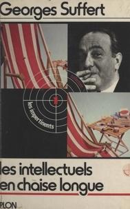 Georges Suffert et Patrick Wajsman - Les intellectuels en chaise longue.