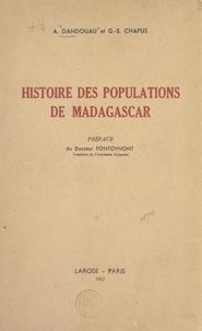 Georges-Sully Chapus et André Dandouau - Histoire des populations de Madagascar.