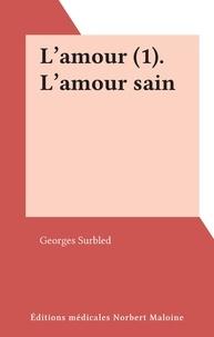 Georges Surbled - L'amour (1). L'amour sain.