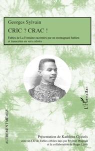 Georges Sylvain - Cric ? Crac ! - Fables de La Fontaine racontées par un montagnard haïtien et transcrites en vers créoles, édition bilingue français-créole.