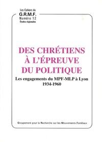 Georges Tamburini - Des chrétiens à l'épreuve du politique - Les engagements du MPF-MLP à Lyon (1934-1960).
