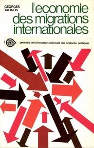 Georges Tapinos - L'économie des migrations internationales.