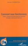 Georges Tchobroutsky - Comment nous fonctionnons : aperçu commenté de physiologie humaine, physique, mentale et sociale.