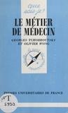 Georges Tchobroutsky et Olivier Wong - Le métier de médecin.