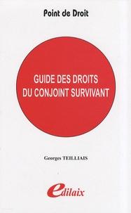 Georges Teilliais - Guide des droits du conjoint survivant.