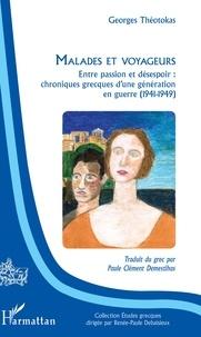 Malades et voyageurs - Entre passion et désespoir : chroniques grecques dune génération en guerre (1941-1949).pdf
